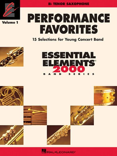 Download Performance Favorites, Vol. 1 - Tenor Sax: Correlates with Book 2 of the Essential Elements 2000 Band Method PDF