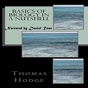 Basics of Biology in a Nutshell: Part 1 Audiobook