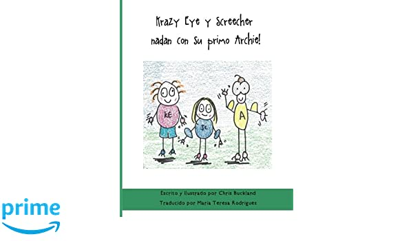 Krazy Eye y Screecher nadan con su primo Archie!: Una historia de Krazy Eye (Volume 33) (Spanish Edition): Chris Buckland: 9781523826742: Amazon.com: Books