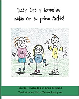 Krazy Eye y Screecher nadan con su primo Archie!: Una historia de Krazy Eye (Volume 33) (Spanish Edition) (Spanish) Paperback – February 1, 2016