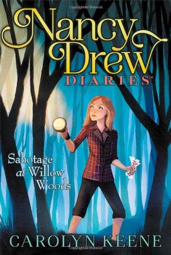 Sabotage at Willow Woods (Nancy Drew Diaries)