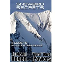 Snowbird Secrets: A Guide to Big Mountain Skiing