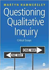 questioning qualitative inquiry critical essays The sage handbook of qualitative research / edited by norman k denzin, university of illinois, yvonna s lincoln, texas a&m university h 62 h2455 2018 the handbook of qualitative research in education / edited by margaret d lecompte, wendy l millroy, judith preissle.