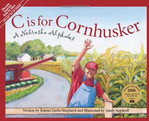 C is for Cornhusker: A Nebraska Alphabet (Discover America State by State)]()
