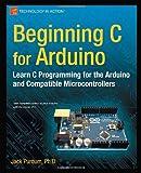 C for Arduino, Jack Purdum, 1430247762