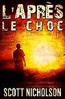 L'après, tome 1 : Le Choc par Nicholson