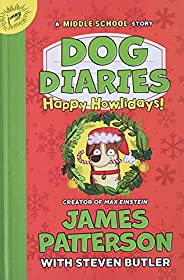 Dog Diaries: Happy Howlidays: A Middle School Story