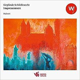 Impressionen Katalog Zur Gleichnamigen Ausstellung Im Wormser