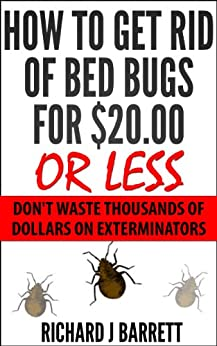 how to get rid of bed bugs for or less don 39 t waste thousands of dollars on exterminators. Black Bedroom Furniture Sets. Home Design Ideas