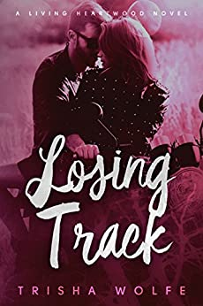 Losing Track: A Living Heartwood Novel by [Wolfe, Trisha]