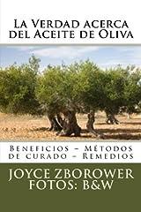 La Verdad acerca del Aceite de Oliva: Beneficios – Métodos de curado – Remedios (Spanish Edition)