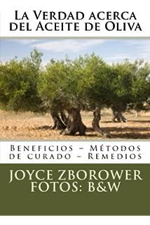 La Verdad acerca del Aceite de Oliva: Beneficios – Métodos de curado – Remedios (