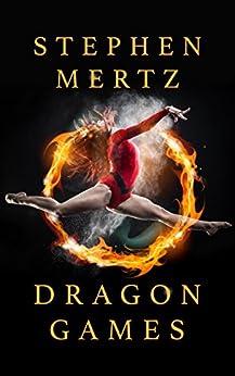 Dragon Games by [Mertz, Stephen]