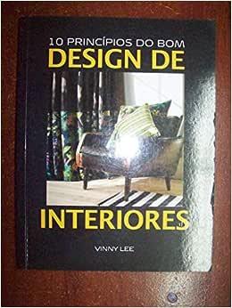 10 Princípios do Bom Design de Interiores - 9788598815237
