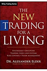 The New Trading for a Living: Psychology, Discipline, Trading Tools and Systems, Risk Control, Trade Management (Wiley Trading)