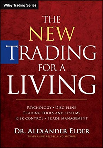The New Trading for a Living: Psychology, Discipline, Trading Tools and Systems, Risk Control, Trade Management (Wiley Trading) by imusti