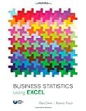 Business Statistics Using Excel, Glyn Davis and Branko Pecar, 0199659516