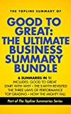 Download Good to Great: The Ultimate Business Summary Bundle including Topline Summaries of Good to Great, Start with Why, The E-Myth Revisited, Three Laws of Performance, Topgrading and How the Mighty Fall in PDF ePUB Free Online