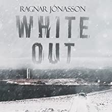 Whiteout: Dark Iceland, Book 5 Audiobook by Ragnar Jonasson Narrated by Leighton Pugh
