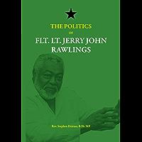 The Politics of Flt. Lt. Jerry John Rawlings