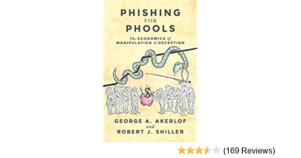 Amazon phishing for phools the economics of manipulation and amazon phishing for phools the economics of manipulation and deception ebook george a akerlof robert j shiller kindle store fandeluxe Images