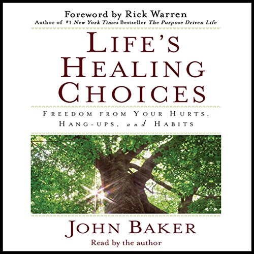 Life's Healing Choices: Freedom from Your Hurts, Hang-ups, and Habits Audiobook [Free Download by Trial] thumbnail