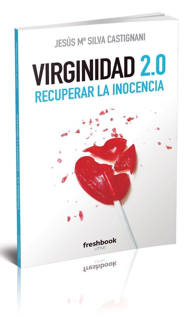 Virginidad 2.0 : Silva Castignani, Jesús Mª: Amazon.es: Libros