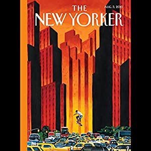 The New Yorker, August 3rd 2015 (Monte Reel, Larissa MacFarquhar, Joan Acochella) Periodical