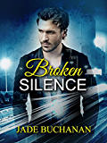 Broken Silence (Broken Series Book 2)