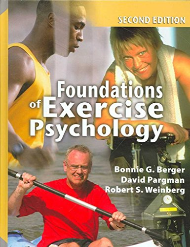 Foundations of Exercise Psychology, 2nd edition 2nd (second) Edition by Bonnie G. Berger, David Pargman, Robert S. Weinberg [2006] -  Fitness Information Technology (US)