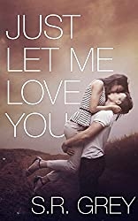Just Let Me Love You (Judge Me Not Book 3)