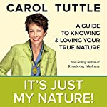 It's Just My Nature! | Carol Tuttle