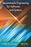 Requirements Engineering for Software and Systems, Second Edition, Phillip A. Laplante, 1466560819