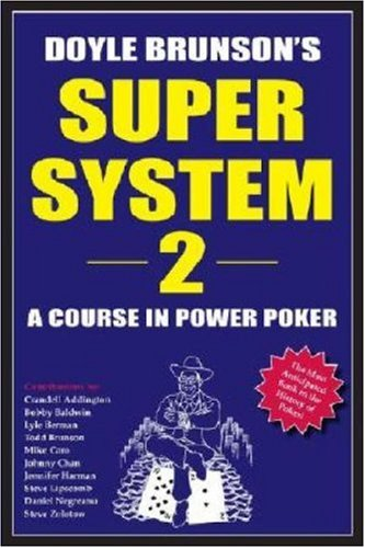 Doyle Brunson's Super System 2: A Course in Power Poker ()