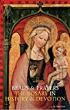 Beads and Prayers: The Rosary in History and Devotion