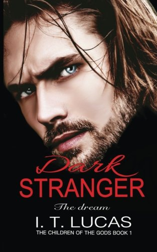 Dark Stranger The Dream New & Lengthened 2017 Edition (The Children Of The Gods Paranormal Romance Series) (Volume 1) [Lucas, I T] (Tapa Blanda)