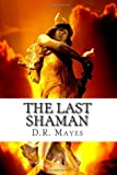 The Last Shaman, D. Mayes, 1479299618