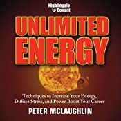 Unlimited Energy: Techniques to Increase Your Energy, Diffuse Stress, and Power Boost Your Career   Peter McLaughlin