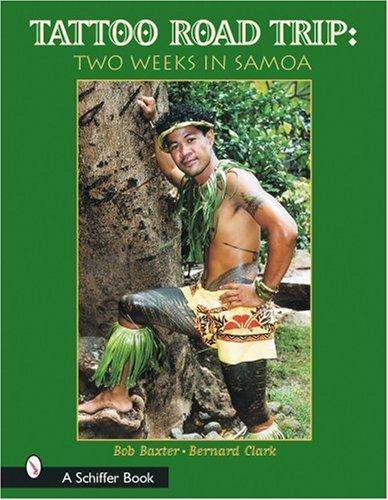 Tattoo Road Trip: Two Weeks in Samoa (Schiffer (Hawaiian Tattoo Designs)