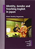 Identity, Gender and Teaching English in Japan (New Perspectives on Language and Education)