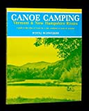 Canoe Camping Vermont and New Hampshire Rivers, Roioli Schweiker, 0912274719
