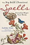 Big Book Of Practical Spells: Everyday Magic That Works