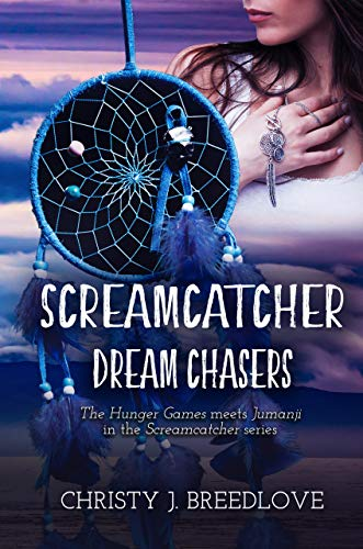 Screamcatcher: Dream Chasers by [Breedlove, Christy J.]
