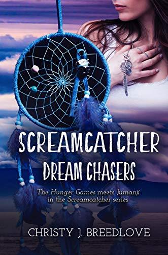 Screamcatcher: Dream Chasers by [Breedlove, Christy J.]