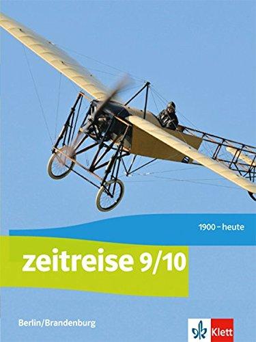 Zeitreise 9/10. Ausgabe Berlin, Brandenburg: Schülerbuch Klasse 9/10 (Zeitreise. Ausgabe für Berlin und Brandenburg ab 2017)
