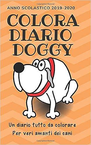 Colora Diario Doggy Anno Scolastico 2019 2020 Un Diario Tutto Da