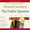 Finkler Question Audiobook by Howard Jacobson Narrated by Steven Crossley