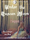 Under the Tuscan Moon: Ciassia