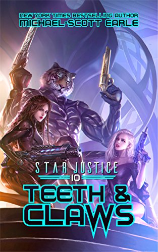 Teeth & Claws: A Paranormal Space Opera Adventure (Star Justice Book 10) cover