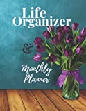 Life Organizer And Monthly Planner: Organize All Of